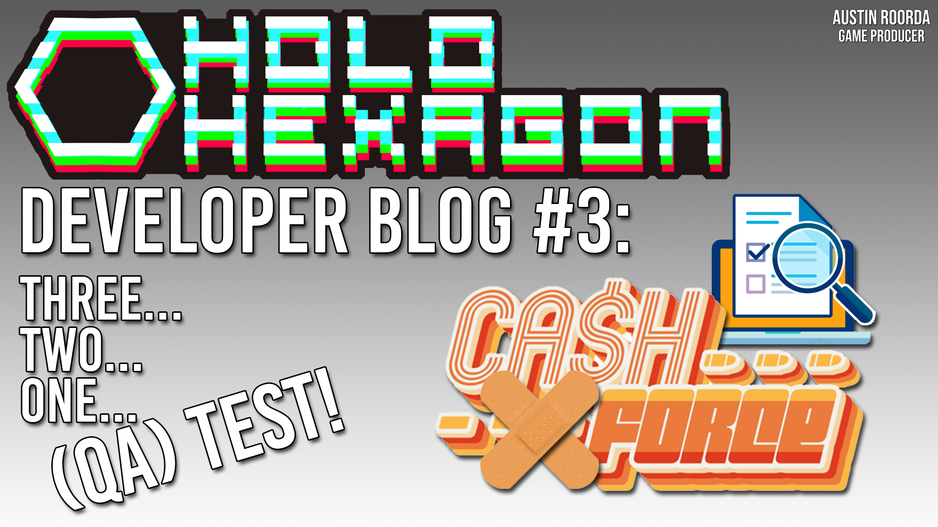 Developer Blog #3: Three… Two… One… (QA) Test!