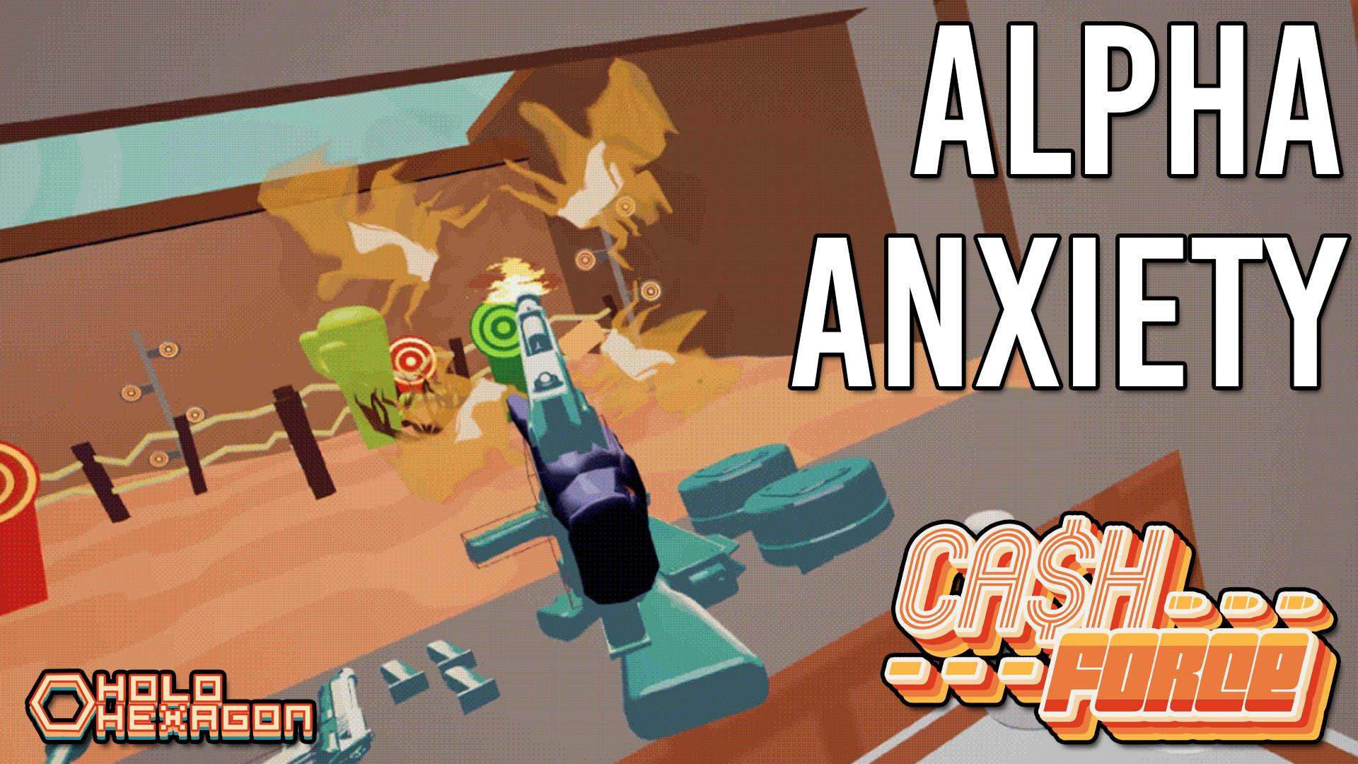Development Blog #8: Alpha Anxiety